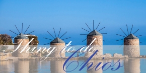 Things To Do:Chios